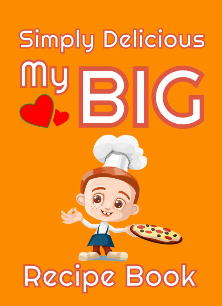 Simply Delicious My Big Recipe Book